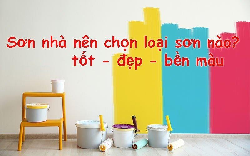 sơn nhà nên chọn loại sơn nào?