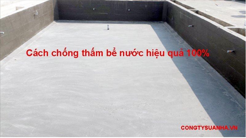 cách chống thấm bể nước hiệu quả